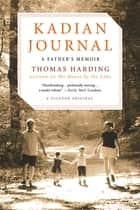 Kadian Journal - A Father's Memoir ebook by Thomas Harding