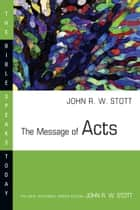 The Message of Acts ebook by John Stott
