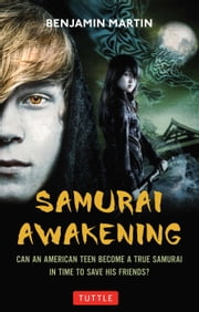 Samurai Awakening - Samurai Awakening Book 1 ebook by Ben Martin