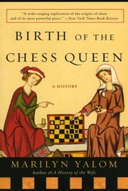 Birth of the Chess Queen - A History ebook by Kobo.Web.Store.Products.Fields.ContributorFieldViewModel