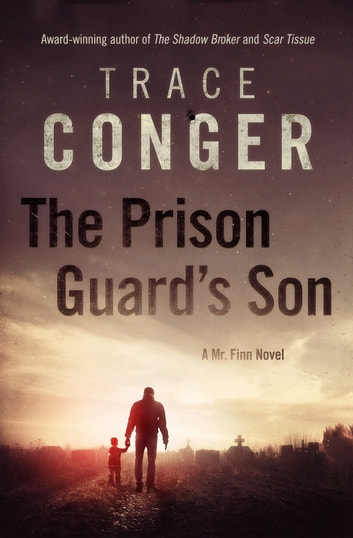 The Prison Guard's Son ebook by Trace Conger