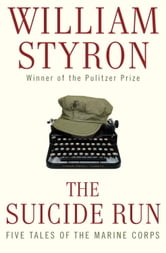 The Suicide Run - Five Tales of the Marine Corps ebook by William Styron