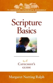 Scripture Basics - A Catechist's Guide ebook by Margaret Nutting-Ralph