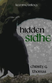 Hidden Sidhe ebook by Christy G. Thomas