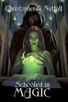 Schooled in Magic ebook by Christopher Nuttall