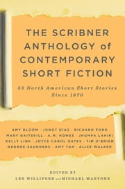 The Scribner Anthology of Contemporary Short Fiction - 50 North American Stories Since 1970 ebook by Lex Williford, Michael Martone