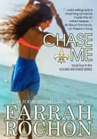 Chase Me ebook by Farrah Rochon