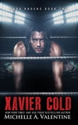 Xavier Cold (Hard Knocks Book Two)