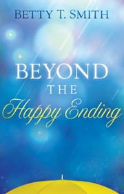 Beyond the Happy Ending ebook by Betty Smith