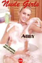 Abby's nude photos, - Nude Photography, ebook by Angel Delight