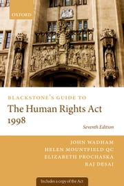 Blackstone's Guide to the Human Rights Act 1998 ebook by John Wadham,Elizabeth Prochaska,Elizabeth Prochaska,Raj Desai
