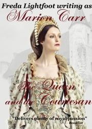 The Queen and the Courtesan ebook by Freda Lightfoot