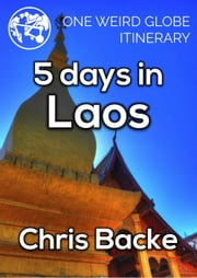 5 Days in Laos ebook by Chris Backe
