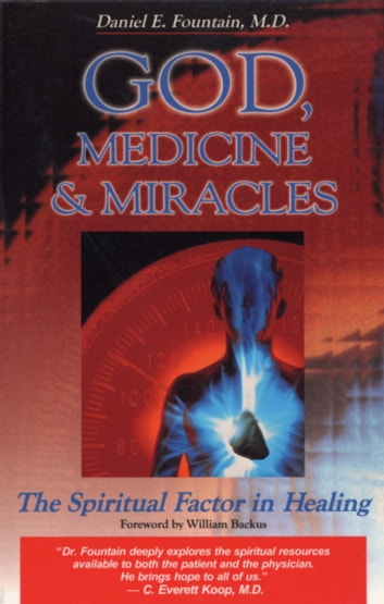 God, Medicine, and Miracles - The Spiritual Factor in Healing ebook by Dr. Daniel Fountain