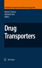 Drug Transporters ebook by Martin F. Fromm,Richard B. Kim