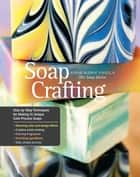 Soap Crafting ebook by Anne-Marie Faiola