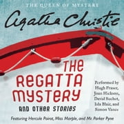 The Regatta Mystery and Other Stories - Featuring Hercule Poirot, Miss Marple, and Mr. Parker Pyne audiobook by Agatha Christie