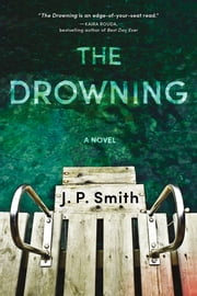 The Drowning - A Novel ebook by J.P. Smith
