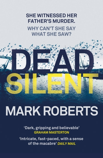 Dead Silent - A gripping serial killer thriller ebook by Mark Roberts