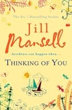 Thinking of You - A hilarious and heart-warming romance novel ebook by Jill Mansell