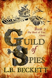 Guild of Spies: The Hand of Tem Closes ebook by L.B. Beckett