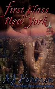First Class to New York ebook by AJ Harmon