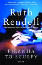 Piranha to Scurfy ebook by Ruth Rendell