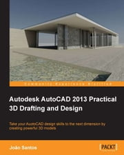 Autodesk AutoCAD 2013 Practical 3D Drafting and Design ebook by Kobo.Web.Store.Products.Fields.ContributorFieldViewModel