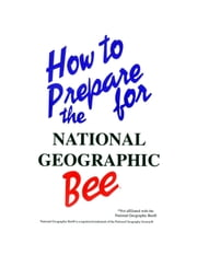 How to Prepare for the National Geographic Bee ebook by Robert Pierce