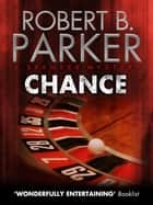 Chance (A Spenser Mystery) ebook by Robert B. Parker