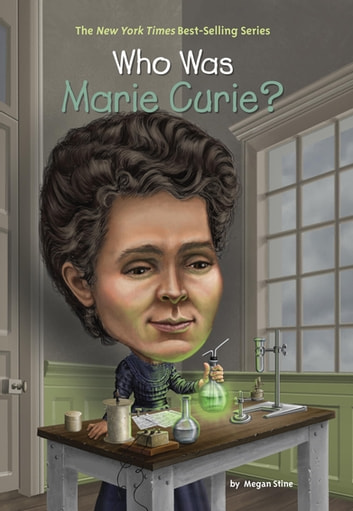 Who Was Marie Curie? ebook by Megan Stine,Who HQ