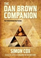 The Dan Brown Companion ebook by Simon Cox