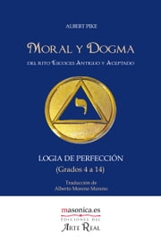 Moral y Dogma (Logia de Perfección) ebook by Albert Pike