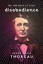 On the Duty of Civil Disobedience ebook by Henry David Thoreau, Ralph Waldo Emerson