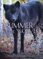 Summer of the Wolves ebook by Polly Carlson-Voiles