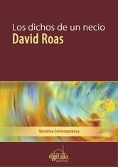 Los dichos de un necio ebook by David Roas