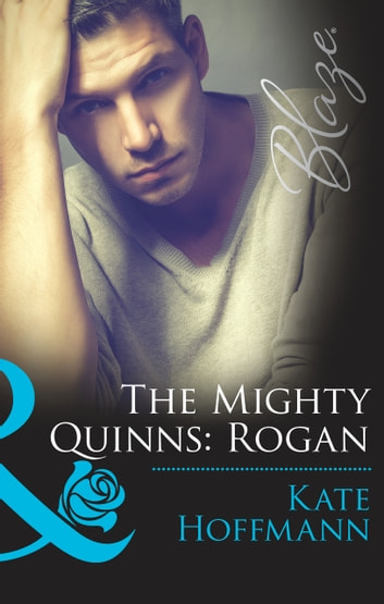 The Mighty Quinns: Rogan (Mills & Boon Blaze) (The Mighty Quinns, Book 25) ebook by Kate Hoffmann