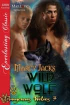 Wild Wolf ebook by Marcy Jacks
