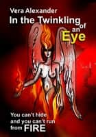 In the Twinkling of an Eye ebook by Vera Alexander
