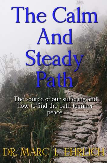 The Calm and Steady Path ebook by Marc I. Ehrlich