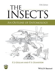 The Insects - An Outline of Entomology ebook by P. J. Gullan,P. S. Cranston
