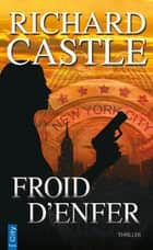 Froid d'enfer ebook by Richard Castle