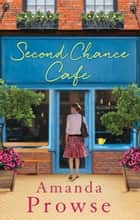 The Second Chance Café - A Christmas romance about finding love again from the number 1 bestseller ebook by Amanda Prowse