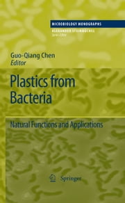 Plastics from Bacteria - Natural Functions and Applications ebook by George Guo-Qiang Chen