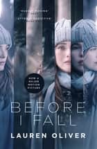 Before I Fall - The official film tie-in that will take your breath away ebook by Lauren Oliver