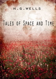 Tales Of Space And Time ebook by H G Wells