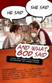He Said, She Said and What God Said - Stories and insights on marriage for engaged and married couples ebook by Harold Sala
