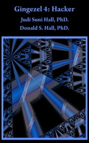 Gingezel 4: Hacker by Judi Suni Hall, PhD. and Donald S. Hall, PhD. ebook by Judi Suni Hall