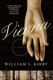 Vienna: A Novel ebook by William S. Kirby