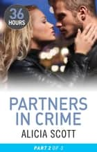 Partners In Crime Part Two ebook by Alicia Scott